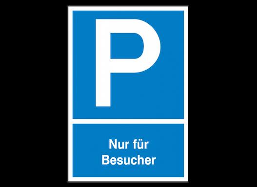 Schild: Parkplatz - Nur für Besucher