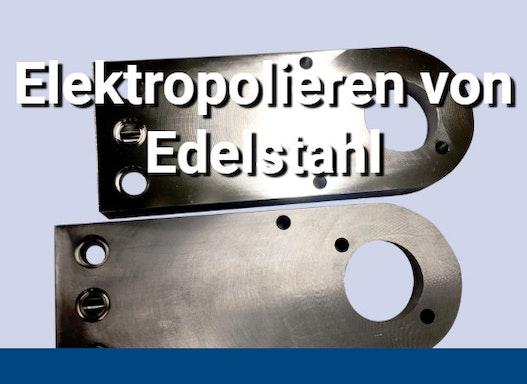 Elektropolieren von Oberflächen: Aluminium und Edelstahl