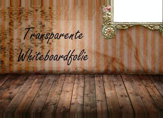 Transparente Whiteboardfolie für Whiteboards
