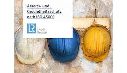 Zertifizierung nach ISO 45001 - Arbeits- und Gesundheitsschutz